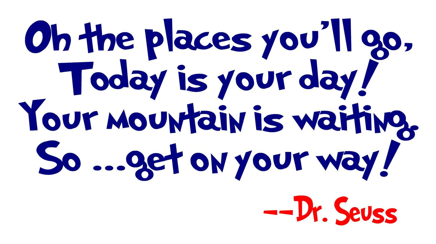 Graduation Quotes Tumbler For Friends Funny Dr Seuss 2014